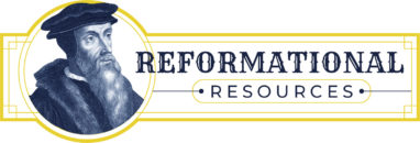 Reformational Resources